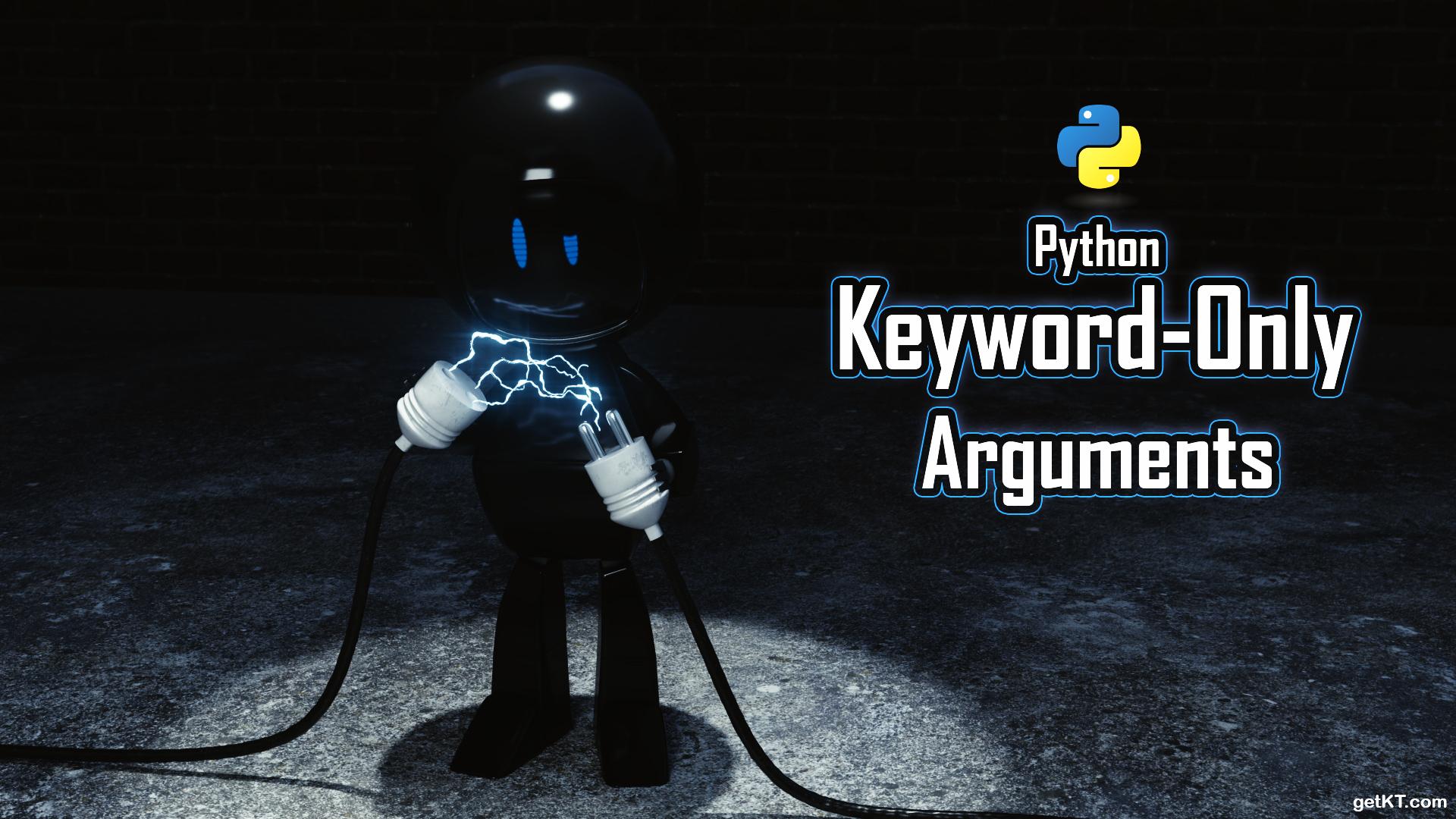 Python Keyword-Only Arguments